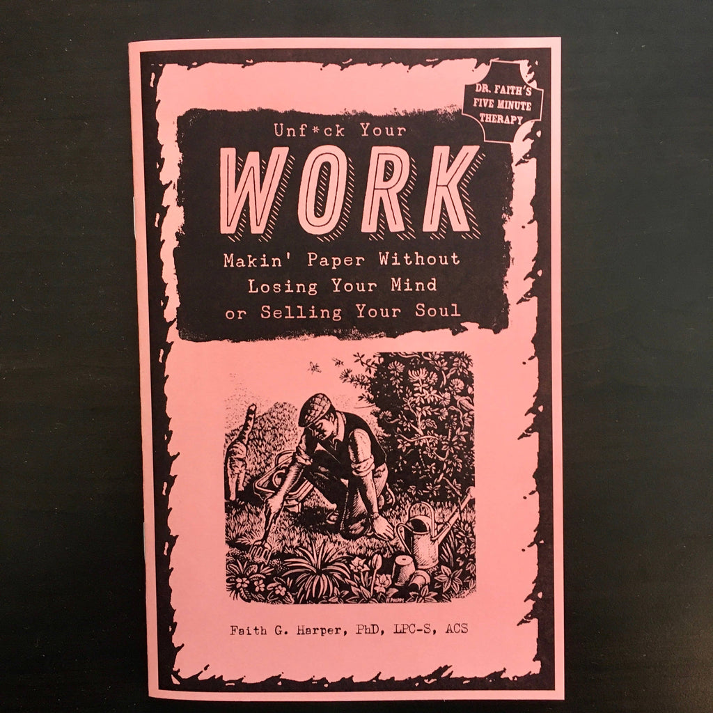 Unfuck Your Work: Makin' Paper Without Selling Your Soul