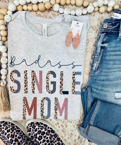 Badass Single Mom Tee - A Blissfully Beautiful Boutique