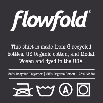 Flowfold T-Shirt label reads, T-shirt is made from 6 recycled bottles, US organic cotton & modal. Woven & dyed in the USA.