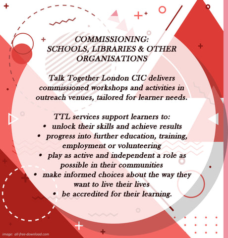 COMMISSIONING (schools, libraries and other organisations) - TalkTogetherLondon