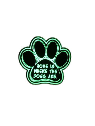 Home is Where the Dogs Are Acrylic Dog Paw
