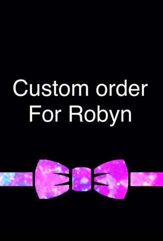 Custom order for Robyn
