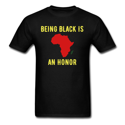 BEING BLACK IS AN HONOR TEE - black