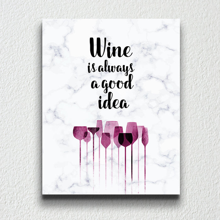 WINE IS ALWAYS A GOOD IDEA