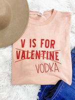 V is for Vodka Not Valentine Graphic Tee
