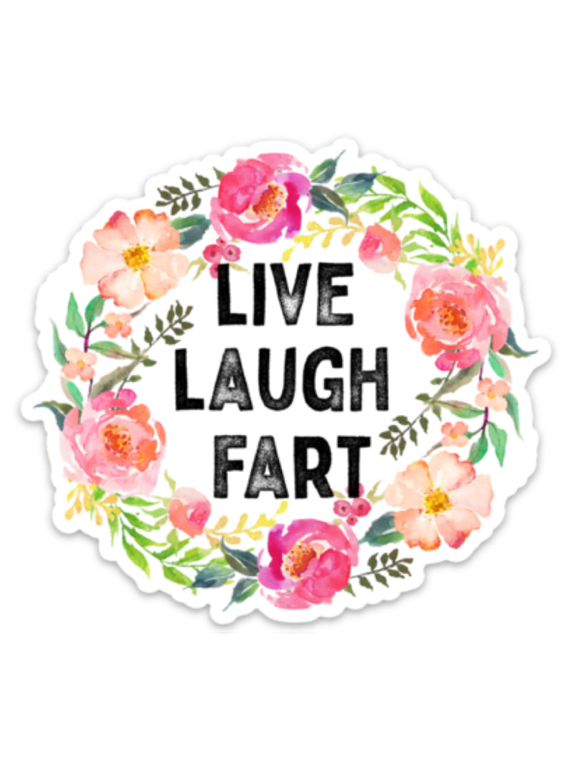 Live Laugh Fart Vinyl Sticker