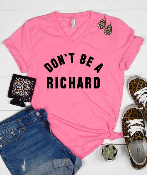 Pink Don't Be a Richard Graphic Tee