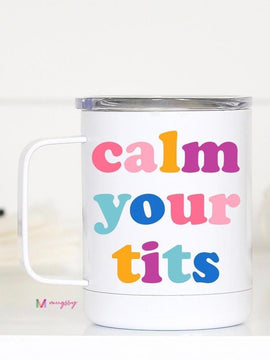 Calm Your Tits Stainless Steel Travel Mug