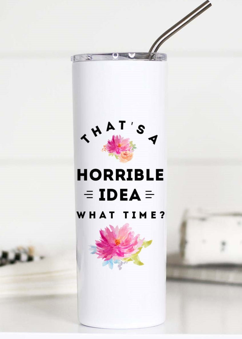 That's Horrible Idea Tall Travel Cup