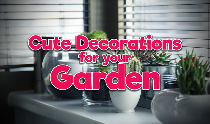 Cute Decorations for your Garden