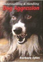 Barbara Sykes: Understanding and Handling Dog Aggression