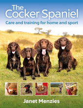 Lataa kuva galleriaan Janet Menzies: The Cocker Spaniel -Care and Training for Home and Sport