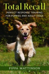 Pippa Mattison: Total Recall - Perfect Response Training for Puppies and Adult Dogs