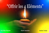CHANT : « OFFRIR LES 4 ELEMENTS»