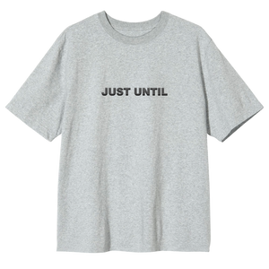 Just Until T-Shirt - Grey