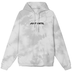 Just Until Hoodie - Tie Dye