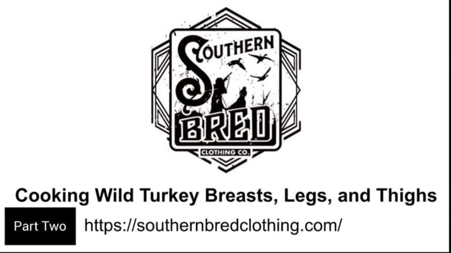 Cooking Wild Turkey Breasts, Legs, And Thighs WIth Southern Bred Adventures (Part 2)