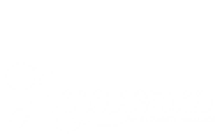 Accessories by Elizabeth Wallace