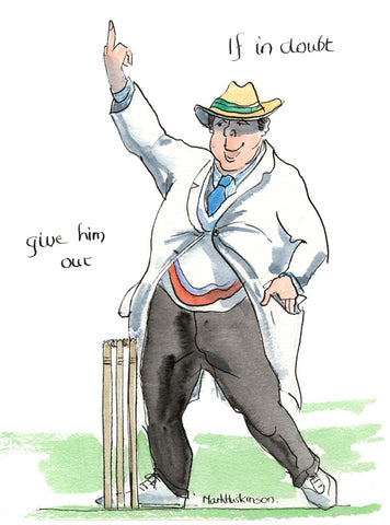 If In Doubt, Give Him Out - cricket art print by Mark Huskinson