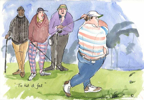 To Hit It Fat - golf art print by Mark Huskinson