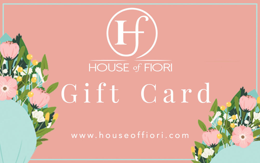 House of Fiori Gift Card
