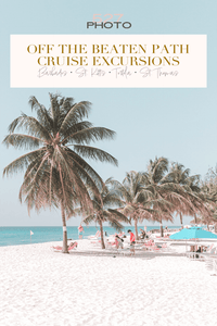 Off The Beaten Path Cruise Excursions For Barbados, St. Kitts, Tortola And St. Thomas