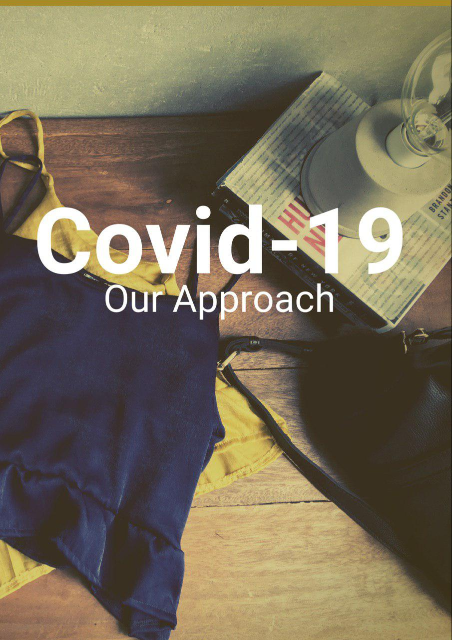 Our Approach in Time of Covid-19