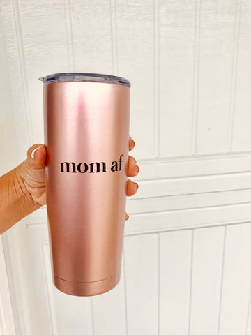 Avenue Mama - Mom AF- Rose Gold Tumbler