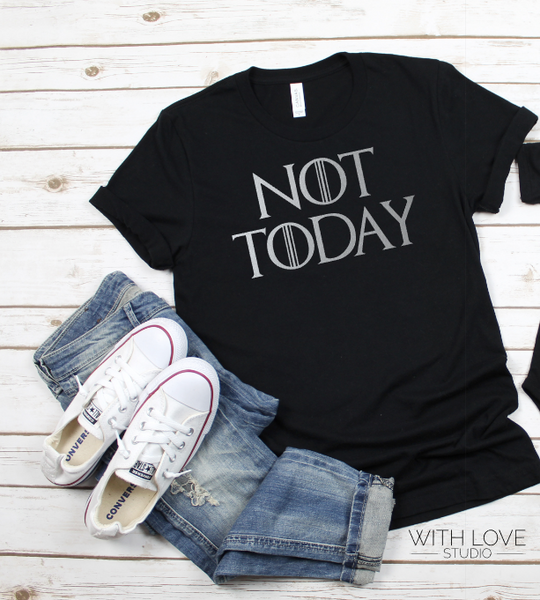 Not Today - Game of Thrones Inspired Tee