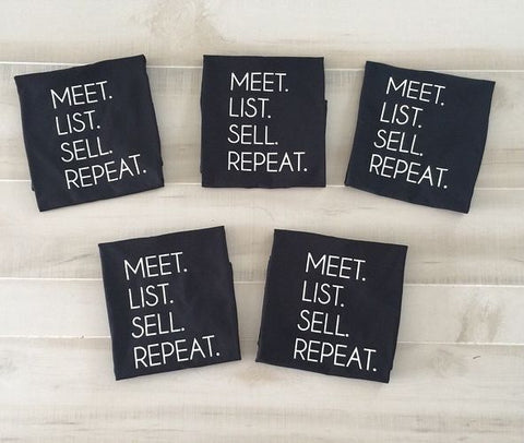Meet. List. Sell. Repeat. #RealtorLife