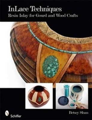 Inlace Inlay Techniques: Resin Inlay for Gourd and Wood Crafts [Paperback] BK