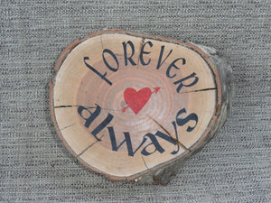 Rustic Tree Slice - Forever Always - Laser Engraved - Colorfilled with Red Arrow and Heart - Weddings - Mother's Day - Father's Day t - Cutting Edge Lazer