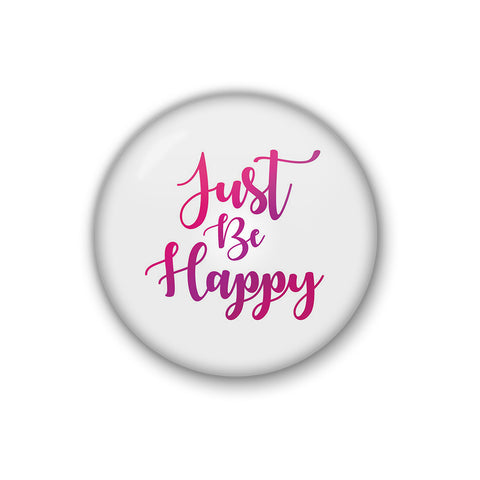Just Be Happy | Badge