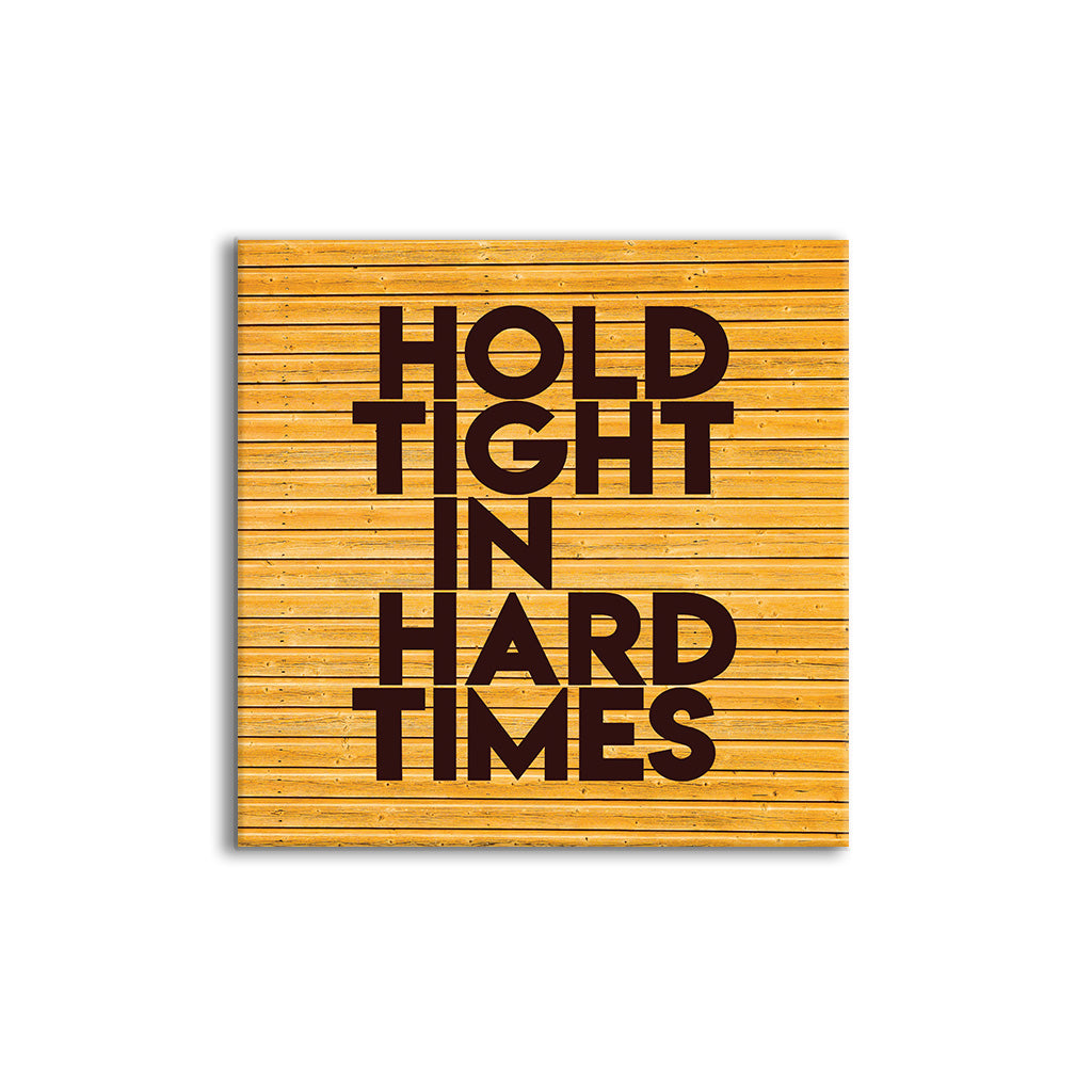 Hold Tight  In Hard Times | Wall Tile