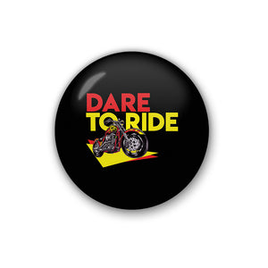 """Dare To Ride"" 