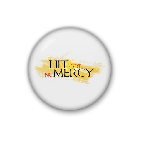 Life Got No Mercy | Badge