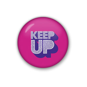 keep up | Badge