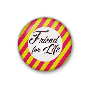 """Friend For Life "" 