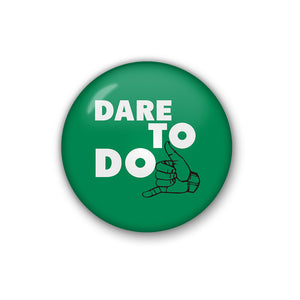 dare to do | Badge