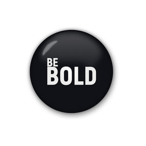 be bold | Badge