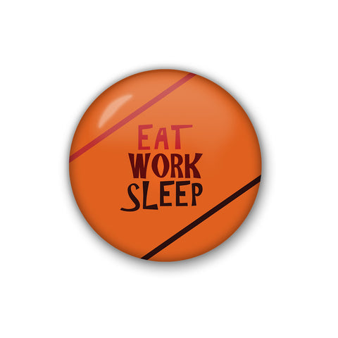 eat work sleep | Badge