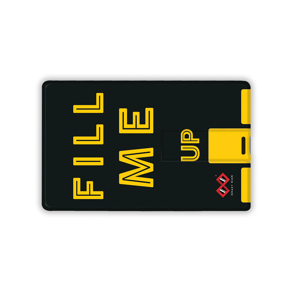 Fill me Up | Card Pendrive