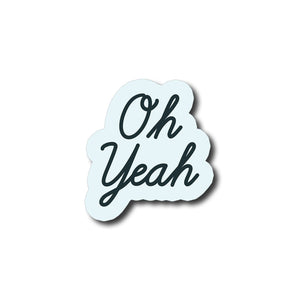 Oh Yeah | Trendy Fridge Magnet
