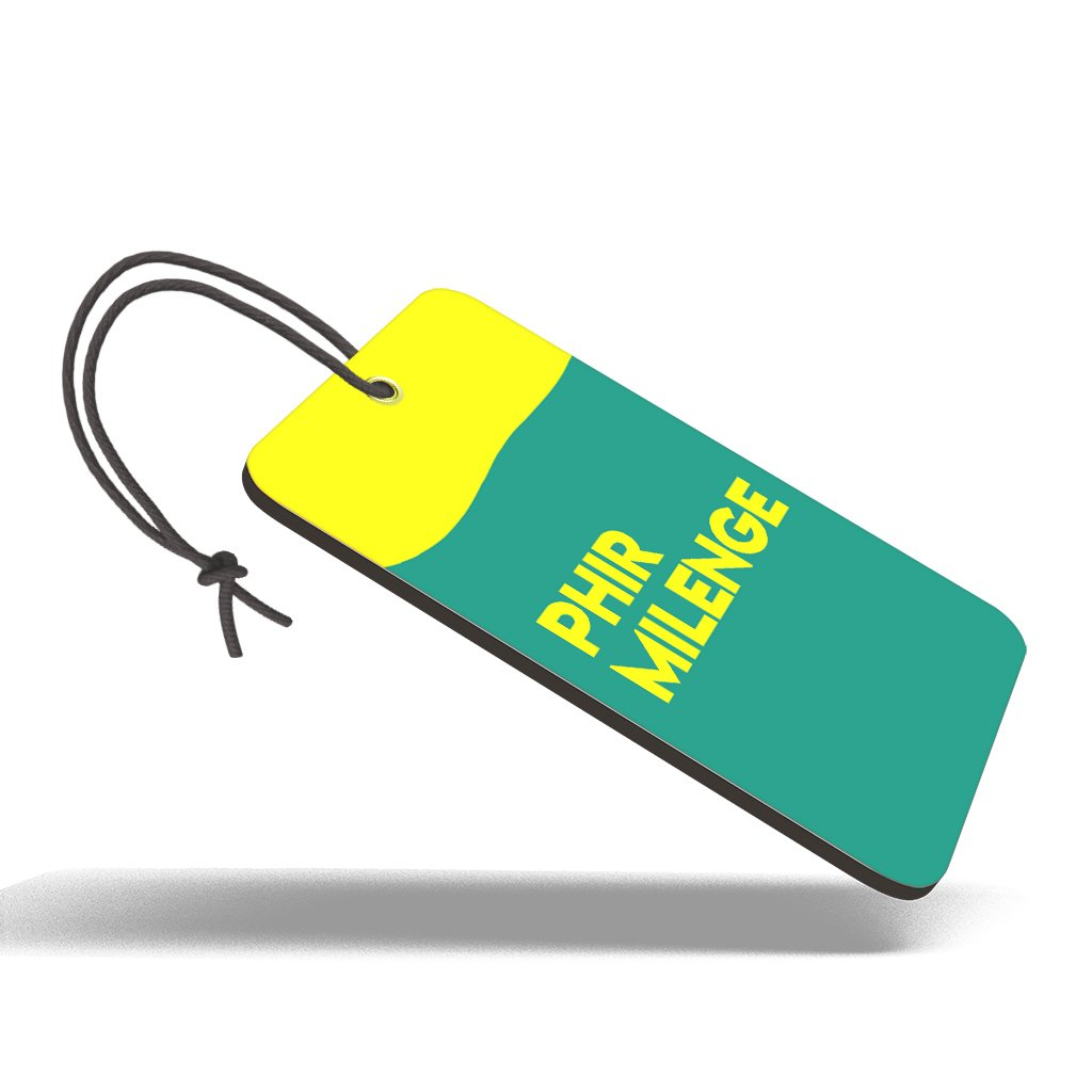 Phir Milenge | Trendy Luggage Tag