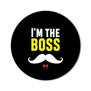 I'm The Boss | Round Mouse Pad