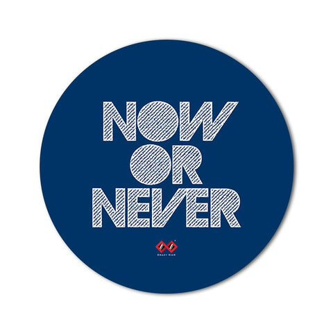 Now or Never | Round Mouse Pad