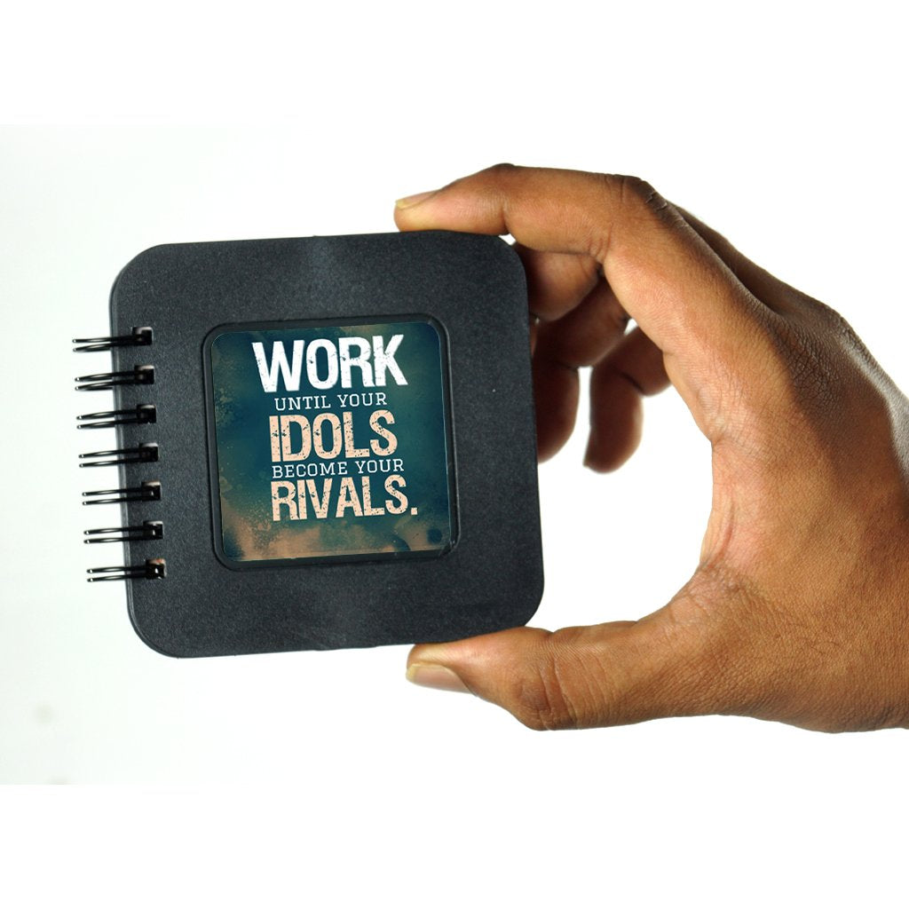 Work until Idols become Rivals | Pocket Note