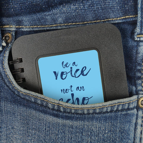 Be a Voice not an echo | Pocket Note