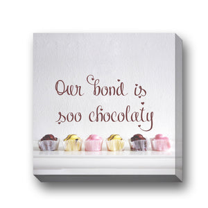 Our Bond is soo chocolaty | Seamless wall mount