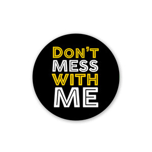 Don't mess with me | Pop Socket